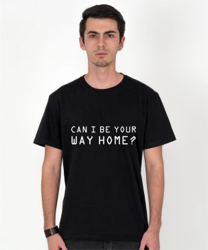 Tricou-Barbati-CAN-I-BE-YOUR-WAY-HOME-(1)