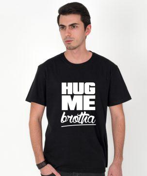 Tricou-barbati-HUG-ME-BROTHA-(1)