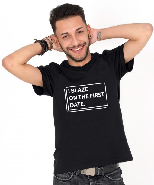 Tricou-barbati-I-BLAZE-ON-THE-FIRST-DATE-(1)
