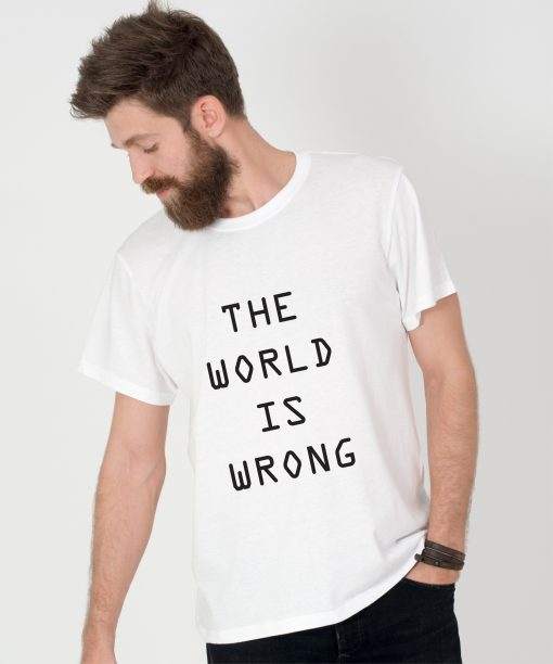 Tricou-barbati-THE-WORLD-IS-WRONG-(4)