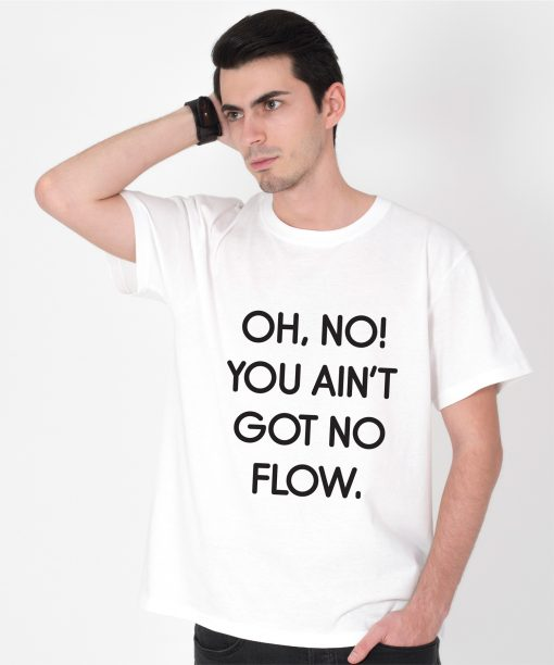 Tricou-barbati-oh-no-you-ain't-got-no-flow-(3)