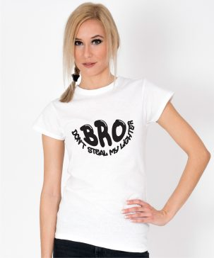 Tricou-dama-BRO,-DON'T-STEAL-MY-LIGHTER-(4)