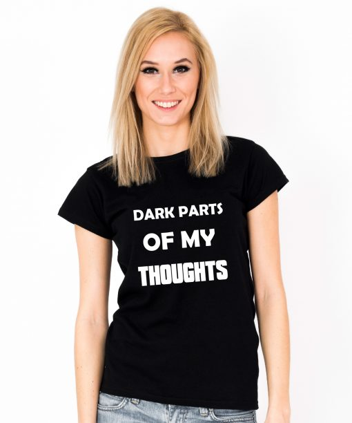 Tricou-dama-DARK-PARTS-OF-MY-THOUGHTS-(1)