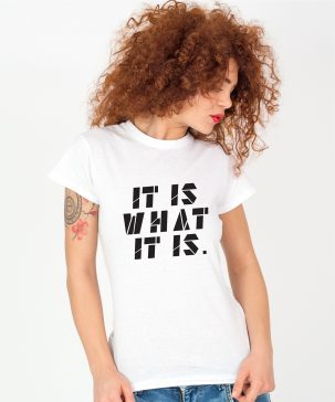 Tricou-dama-IT-IS-WHAT-IT-IS-(4)
