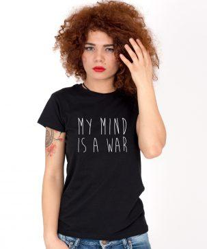 Tricou-dama-MY-MIND-IS-A-WAR-(1)