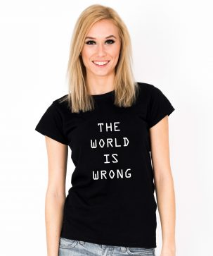 Tricou-dama-THE-WORLD-IS-WRONG-(1)