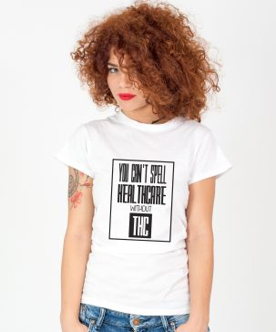 Tricou-dama-YOU-CAN'T-SPELL-HEALTHCARE-WITHOUT-THC-(1)