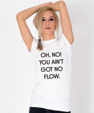 Tricou-dama-oh-no-you-ain't-got-no-flow-(3)