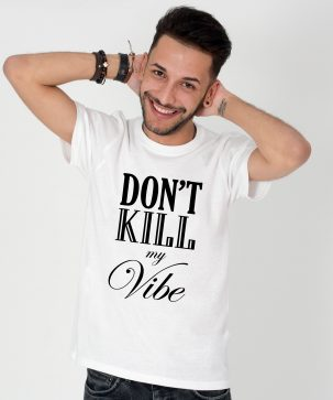 Tricou-barbati-Dont-Kill-My-Vibe-1b