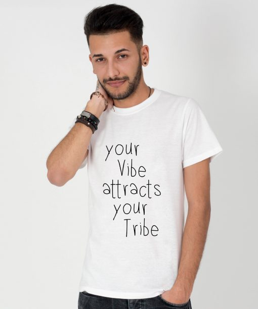 Tricou-barbati-Your-Vibe-Attracts-Your-Tribe-1b