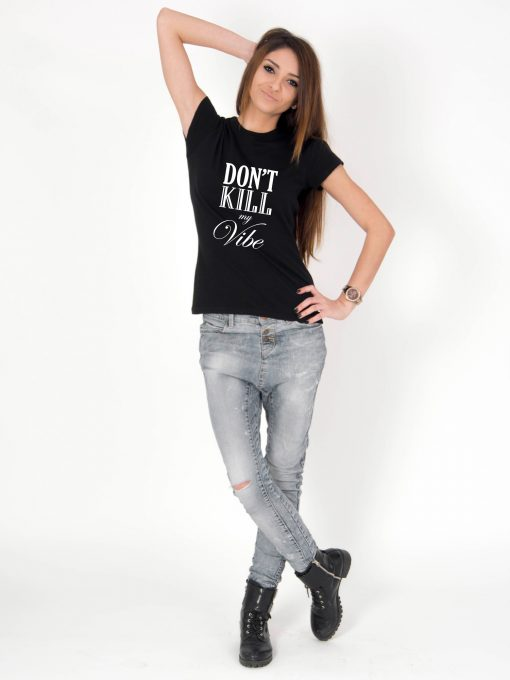 Tricou-dama-Dont-Kill-My-Vibe-3b