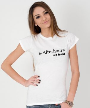 Tricou-dama-In-Afterhours-We-Trust-1b