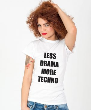 Tricou-dama-Less-Drama-More-Techno-2b