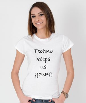 Tricou-dama-Techno-Keeps-Us-Young-1b
